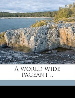 A World Wide Pageant .. af Frank a. Campbell
