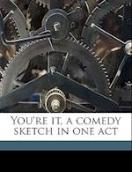 You're It, a Comedy Sketch in One Act af Herbert Preston Powell