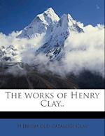 The Works of Henry Clay.. Volume 1 af H. Clay, Henry Clay