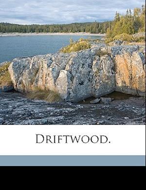 Driftwood. af Zenas J. Gray