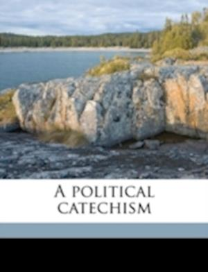 A Political Catechism af James Gauley