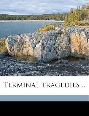 Terminal Tragedies .. af Henry H. Spiers