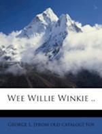 Wee Willie Winkie .. af George L. Fox