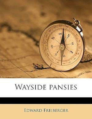 Wayside Pansies af Edward Freiberger
