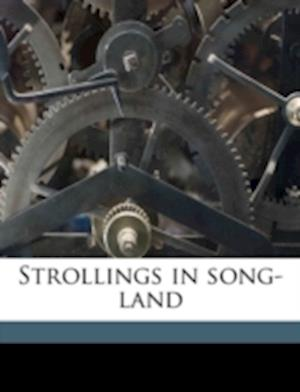 Strollings in Song-Land af James Brainerd Morgan