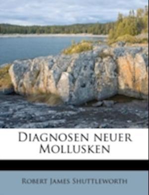 Diagnosen Neuer Mollusken af Robert James Shuttleworth