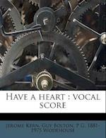 Have a Heart af Guy Bolton, Jerome Kern, P. G. Wodehouse