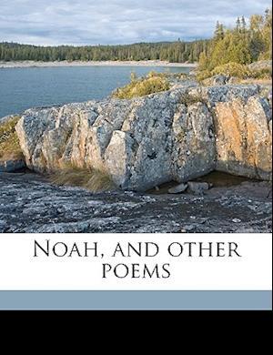 Noah, and Other Poems af Christopher T. Bateman