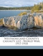 Westmoreland County's Casualty List af Bob Closson
