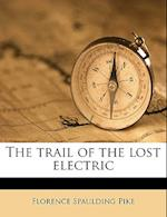 The Trail of the Lost Electric af Florence Spaulding Pike