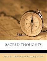 Sacred Thoughts af Alice E. Emery