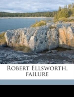 Robert Ellsworth, Failure af Herbert Brigham White