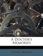 A Doctor's Memories af Victor C. Vaughan