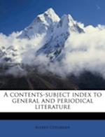 A Contents-Subject Index to General and Periodical Literature af Alfred Cotgreave