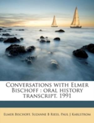 Conversations with Elmer Bischoff af Paul J. Karlstrom, Suzanne B. Riess, Elmer Bischoff