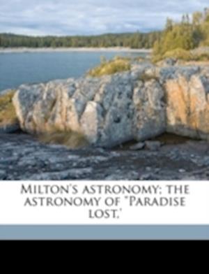 Milton's Astronomy; The Astronomy of