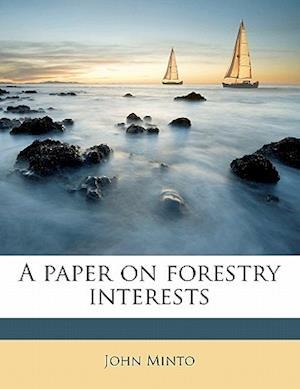 A Paper on Forestry Interests af John Minto