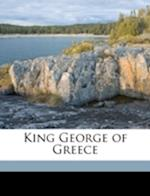 King George of Greece af Arthur G. Chater, Walter Christmas