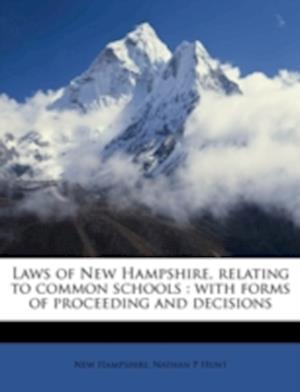 Laws of New Hampshire, Relating to Common Schools af New Hampshire, Nathan P. Hunt