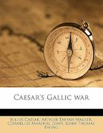 Caesar's Gallic War af Cornelius Marshal Lowe, Arthur Tappan Walker, Julius Caesar