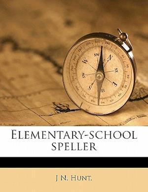Elementary-School Spelle af J. N. Hunt