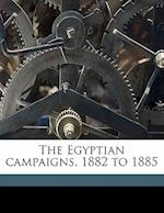 The Egyptian Campaigns, 1882 to 1885 af Charles Royle