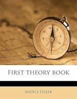 First Theory Book af Angela Diller