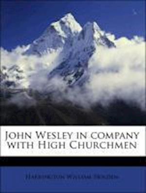 John Wesley in Company with High Churchmen af Harrington William Holden