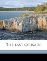 The Last Crusade af Anne Higginson Spicer