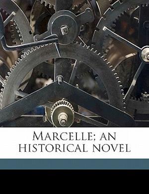 Marcelle; An Historical Novel af John Hampden Burnham