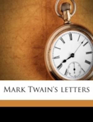 Mark Twain's Letters Volume 02 af Ida Benfry Judd, Albert Bigelow Paine, Mark Twain