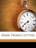 Mark Twain's Letters Volume 02 af Ida Benfry Judd, Albert Bigelow Paine, Mark Twain
