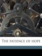 The Patience of Hope af Dora 1821-1882 Greenwell, John Greenleaf Whittier