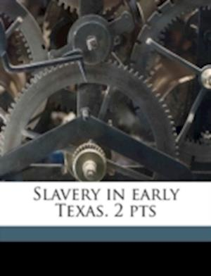 Slavery in Early Texas. 2 Pts af Lester G. Bugbee