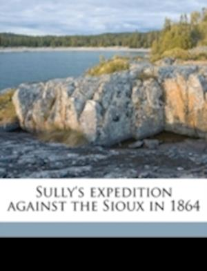 Sully's Expedition Against the Sioux in 186 af David Lansing Kingsbury