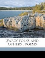 Swazy Folks and Others af John Daniel Wells