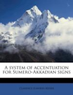 A System of Accentuation for Sumero-Akkadian Signs af Clarence Elwood Keiser