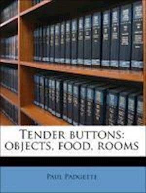 Tender Buttons af Annette Rosenshine, Paul Padgette, Gertrude Stein