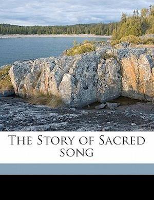 The Story of Sacred Song af W. C. Procter