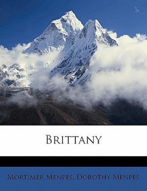 Brittany af Dorothy Menpes, Mortimer Menpes