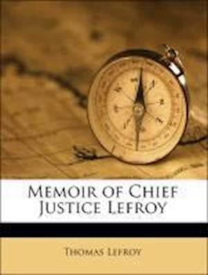 Memoir of Chief Justice Lefroy af Thomas Lefroy