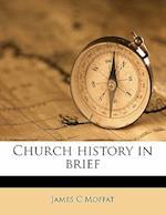 Church History in Brief af James C. Moffat