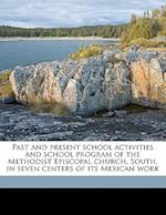 Past and Present School Activities and School Program of the Methodist Episcopal Church, South, in Seven Centers of Its Mexican Work af Clarinda Corbin