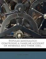 Popular Mineralogy af Henry Sowerby