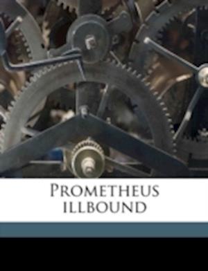 Prometheus Illbound af Andr Gide, André Gide, Lilian Rothermere