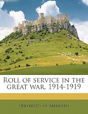 Roll of Service in the Great War, 1914-1919 af Mabel Desborough Allardyce