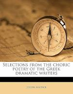 Selections from the Choric Poetry of the Greek Dramatic Writers af Joseph Anstice