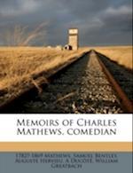 Memoirs of Charles Mathews, Comedian Volume 4 af 1782?-1869 Mathews, Auguste Hervieu, Samuel Bentley