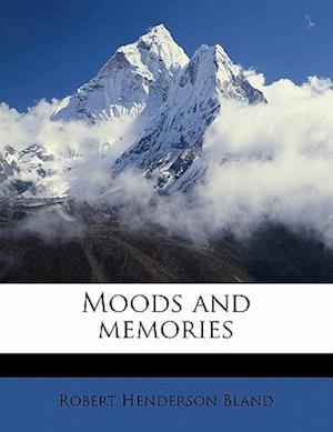 Moods and Memories af Robert Henderson Bland