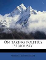 On Taking Politics Seriously af William Loftus Hare